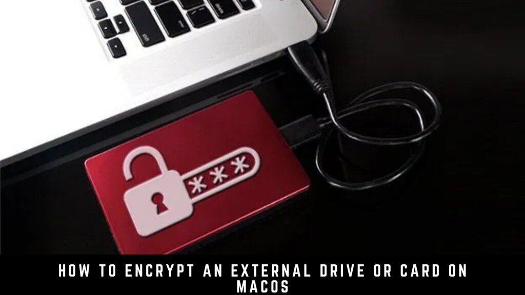 How to encrypt an external drive or card on macOS