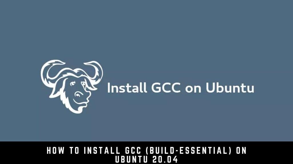 How to Install GCC (build-essential) on Ubuntu 20.04