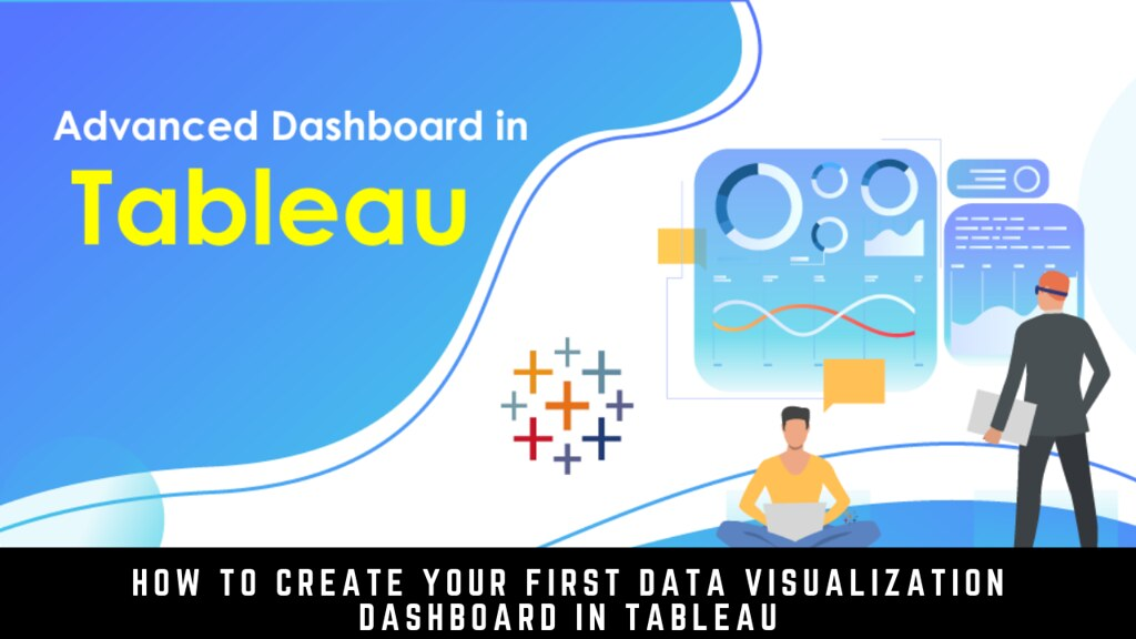 How to create your first data visualization dashboard in Tableau