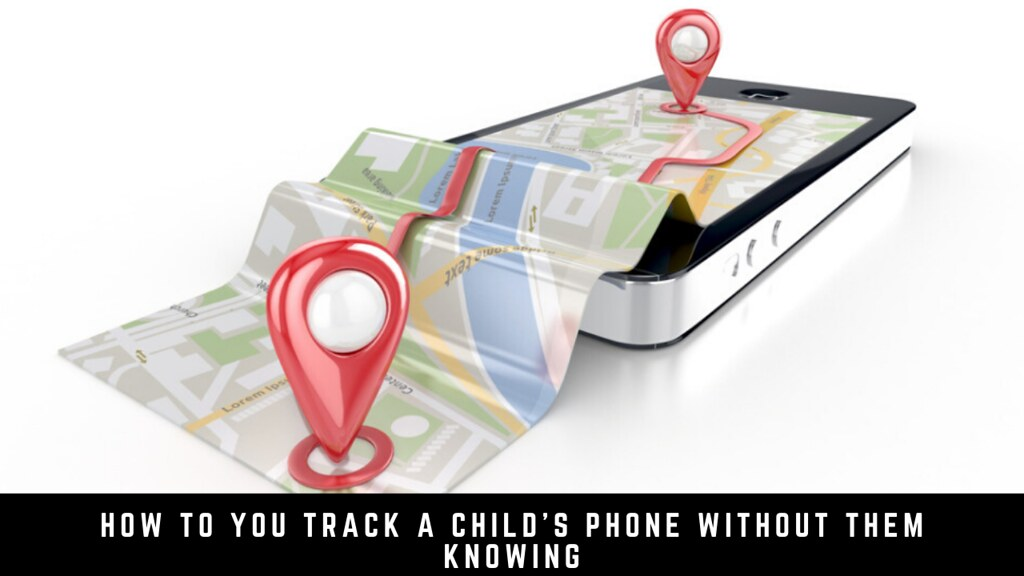 How to you track a child's phone without them knowing