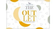 Introducing The Outlet - A Seraphim Infinity Event