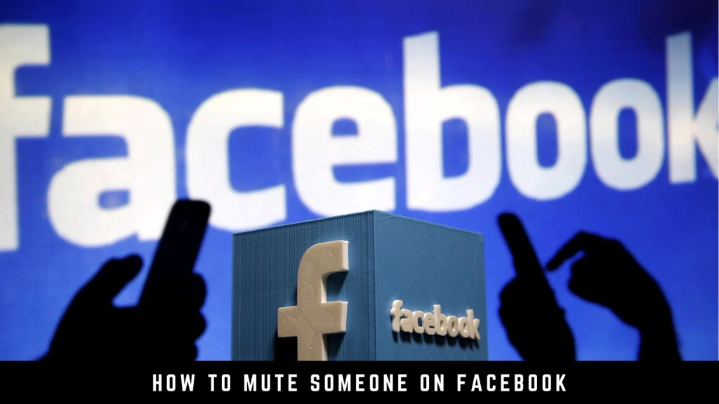 How to Mute Someone on Facebook