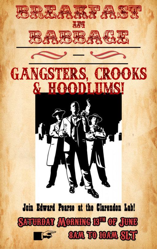 Breakfast in Babbage: Gangsters, Crooks & Hoodlums!