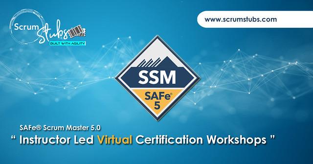 SAFe® 5.0 Scrum Master (SSM)   Virtual Instructor Led Workshop   Register Now   Scrum Stubs  