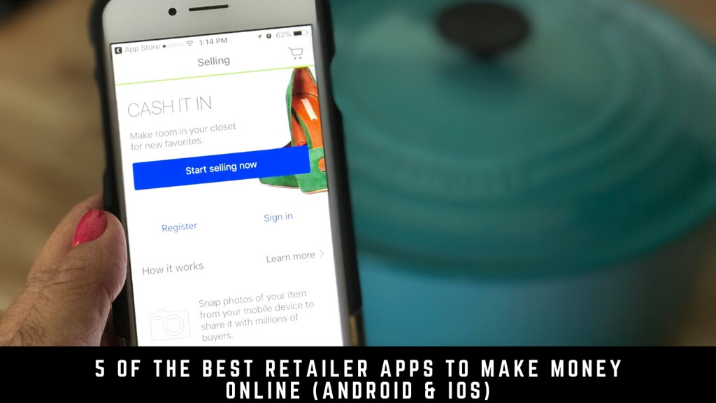 5 Of The Best Retailer Apps To Make Money Online (Android & iOS)