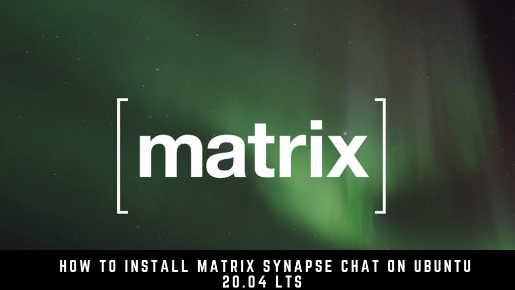How to Install Matrix Synapse Chat on Ubuntu 20.04 LTS