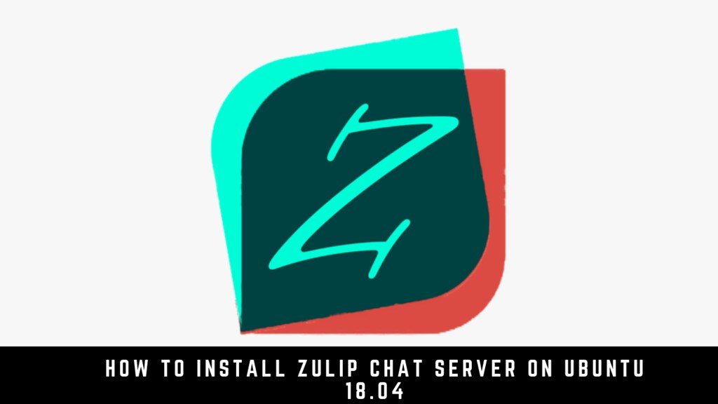 How to install Zulip chat server on Ubuntu 18.04