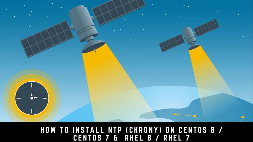 How To Install NTP (Chrony) On CentOS 8 / CentOS 7 & RHEL 8 / RHEL 7