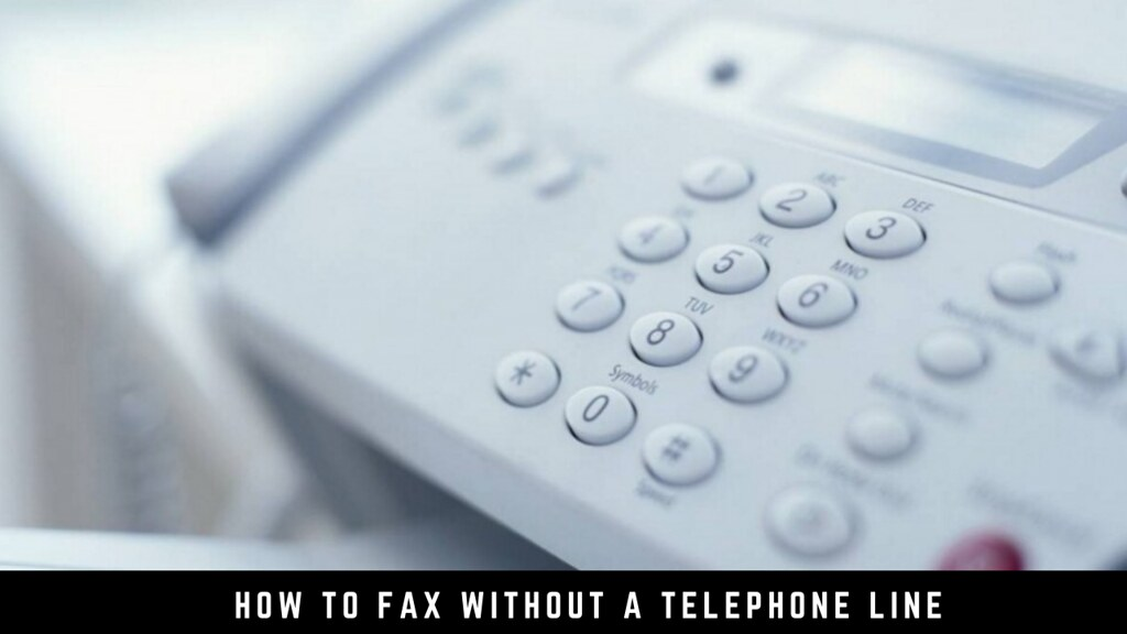 How to Fax without a Telephone Line