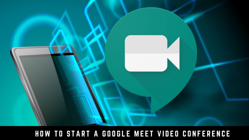 How to Start a Google Meet Video Conference