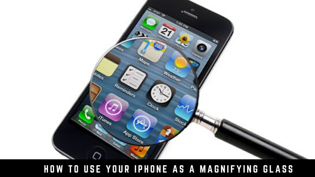 How to use your iPhone as a magnifying glass
