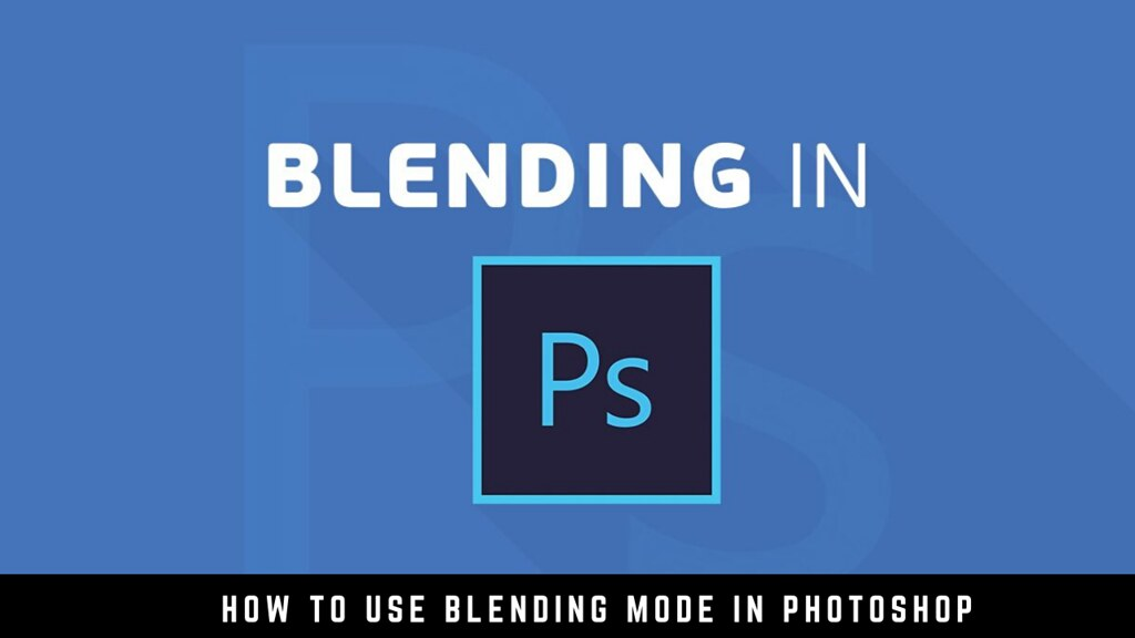 How to Use Blending Mode in Photoshop