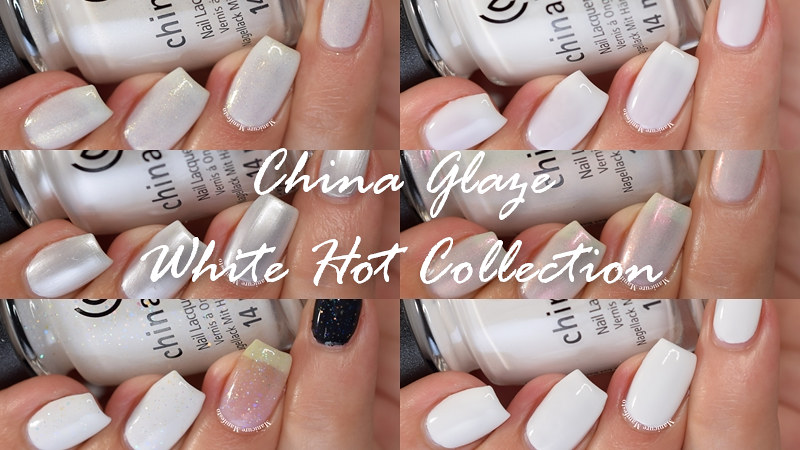 China Glaze White Hot Collection