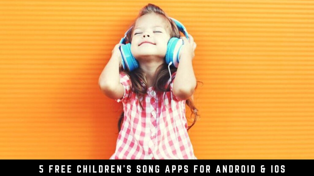 5 Free children's song apps for Android & iOS