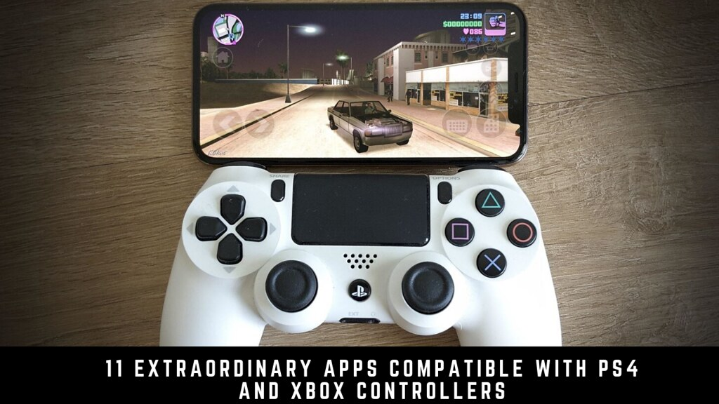 11 Extraordinary Apps Compatible with PS4 and Xbox Controllers