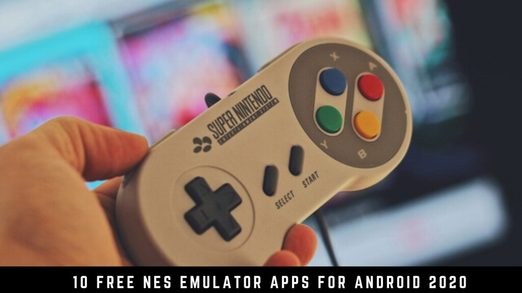 10 Free NES emulator apps for Android 2020