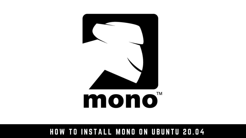 How to Install Mono on Ubuntu 20.04