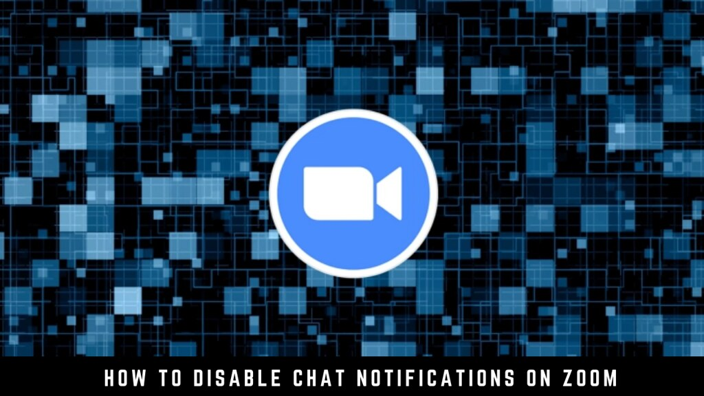 How to Disable Chat Notifications on Zoom