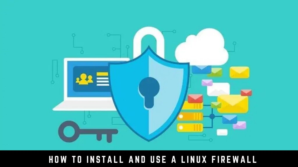 How to Install and Use a Linux Firewall