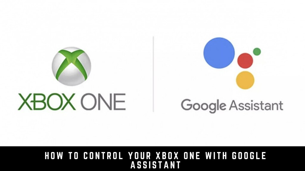 How to Control Your Xbox One with Google Assistant