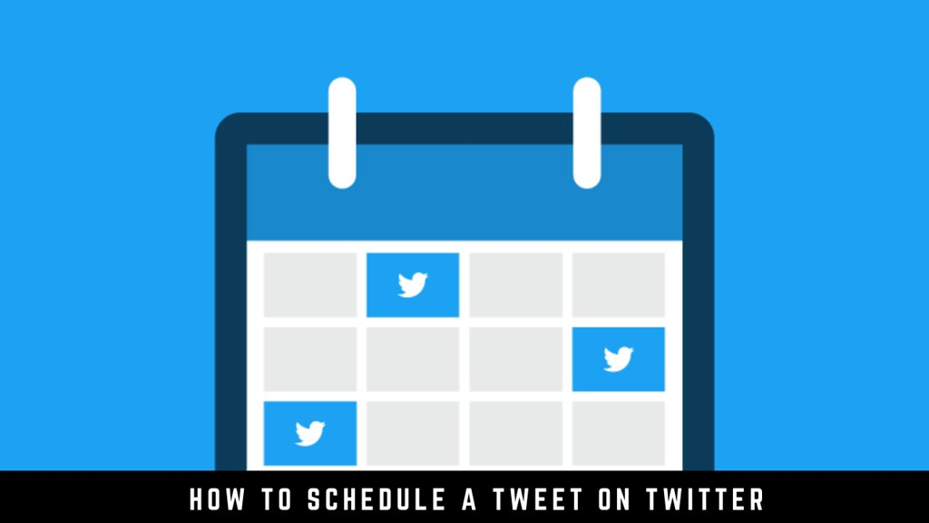 How to Schedule a Tweet on Twitter