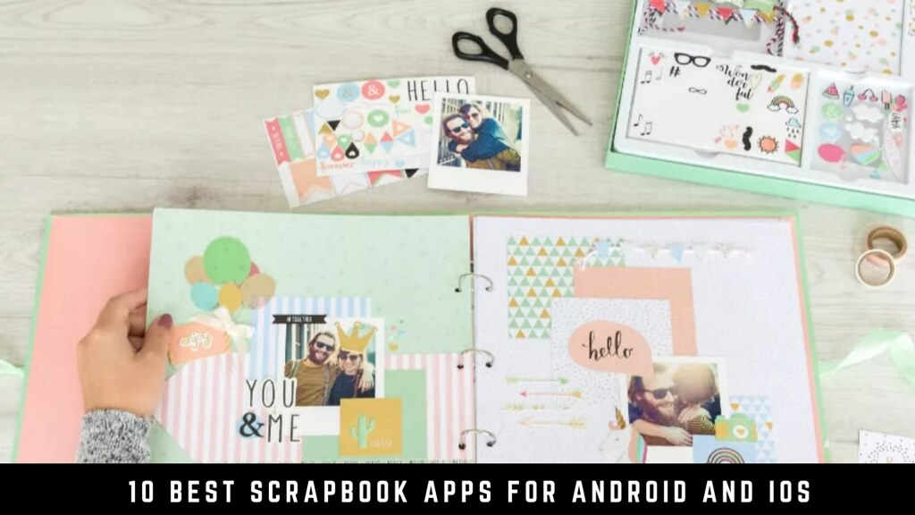 10 Best Scrapbook Apps for Android and iOS