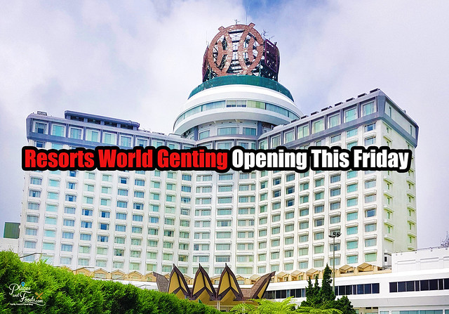 genting highland opens friday