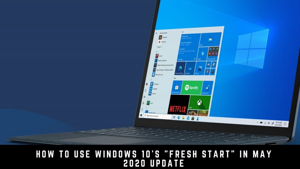 "How to use Windows 10's ""Fresh Start"" in May 2020 Update"