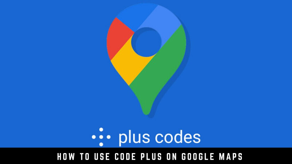 How to use Code Plus on Google Maps