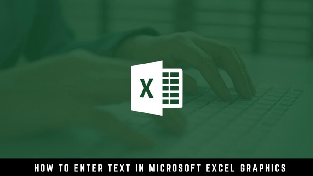 How to Enter Text in Microsoft Excel Graphics