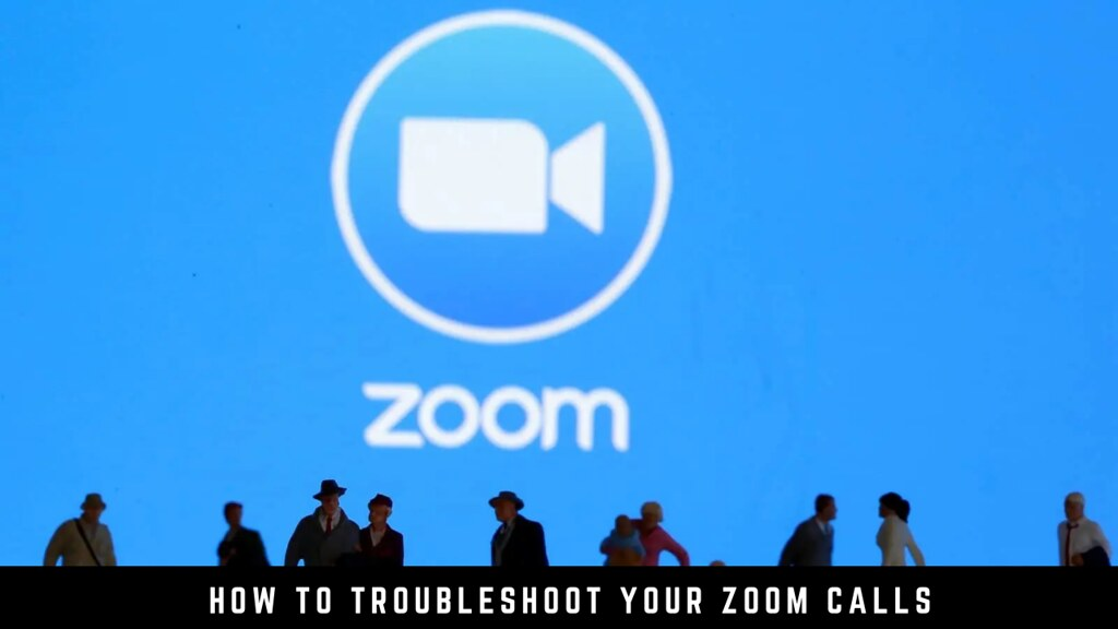 How to Troubleshoot Your Zoom Calls