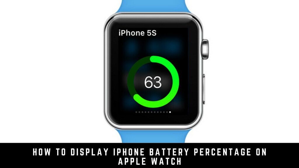 How to Display iPhone Battery Percentage on Apple Watch