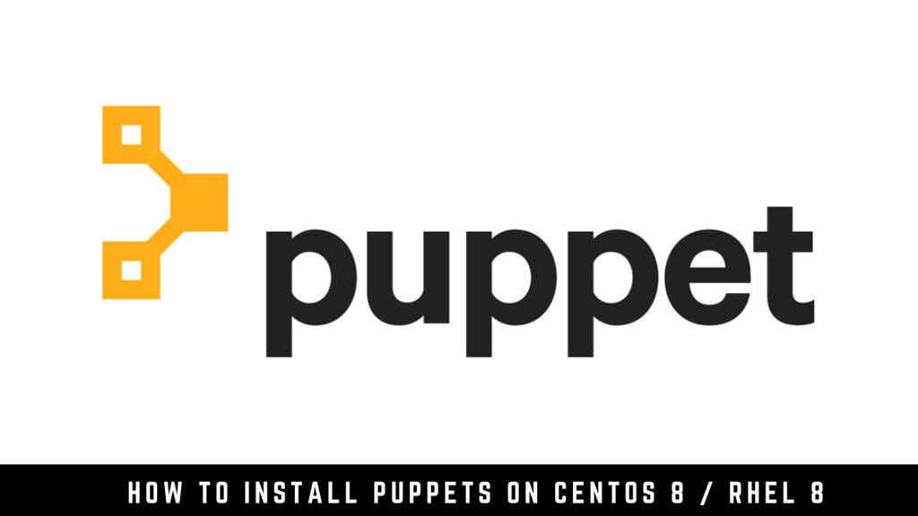 How to Install Puppets on CentOS 8 / RHEL 8
