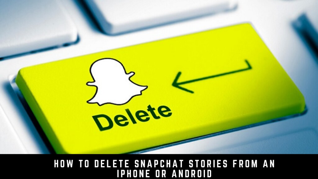 How to delete Snapchat stories from an iPhone or Android