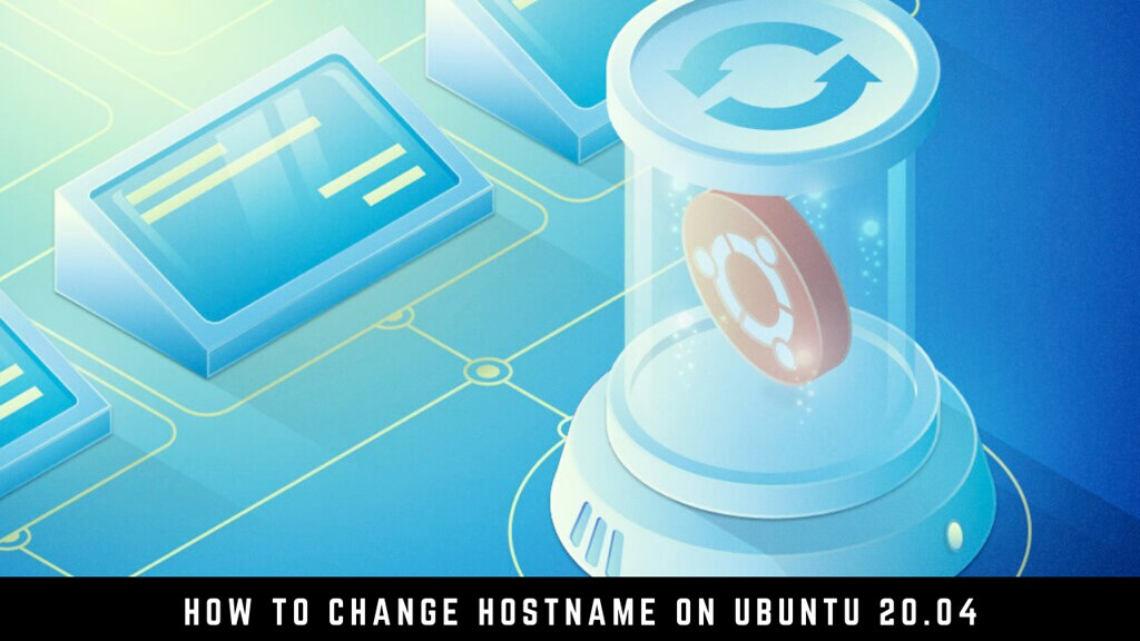 How to Change Hostname on Ubuntu 20.04