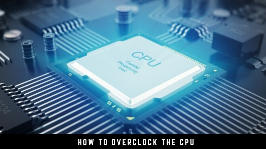 How to overclock the CPU