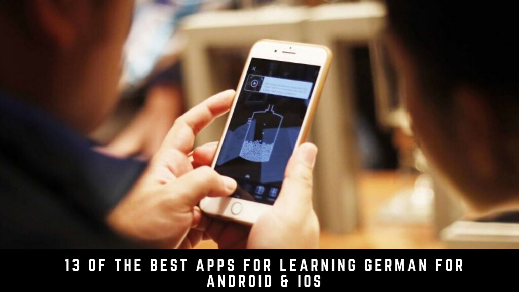 13 of the best apps for learning German for Android & iOS