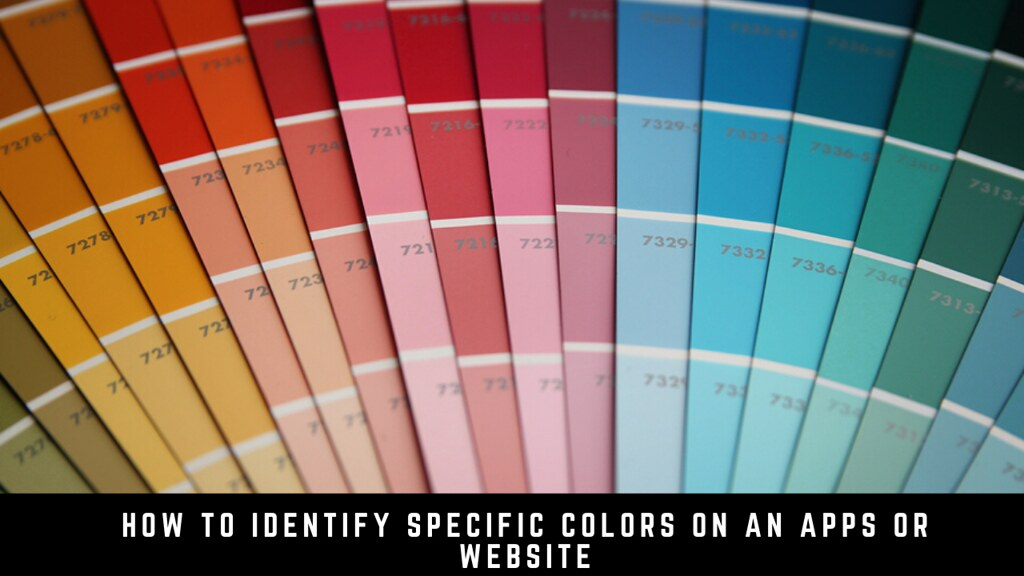 How to Identify Specific Colors on an Apps or Website