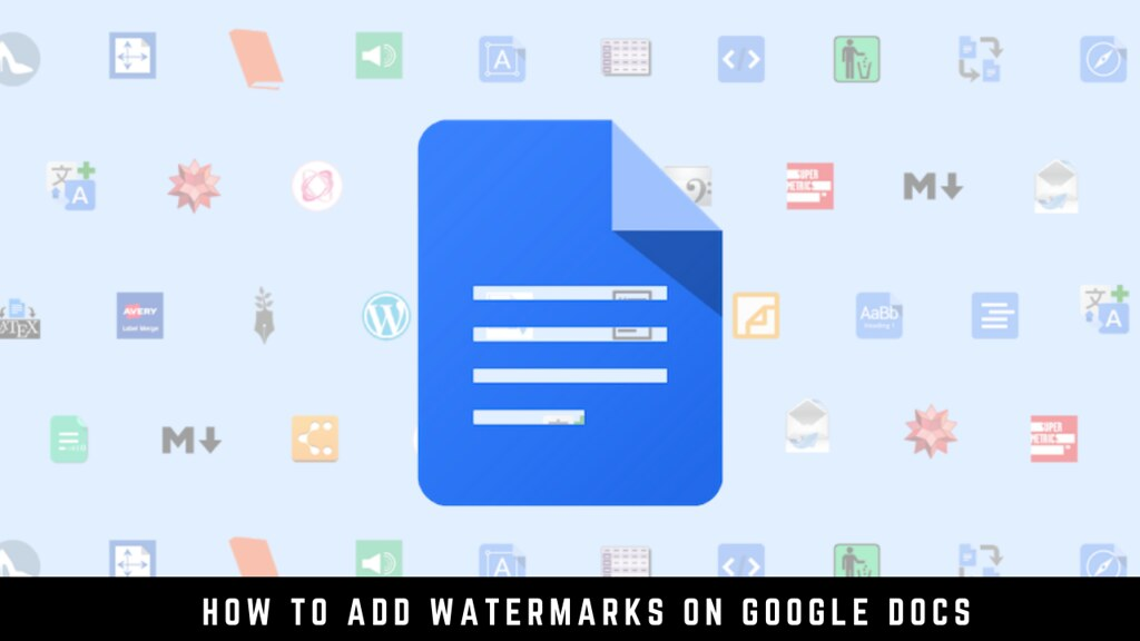How to Add Watermarks on Google Docs