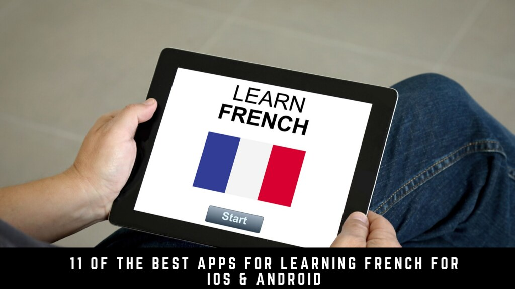 11 of the best apps for learning French for iOS & Android