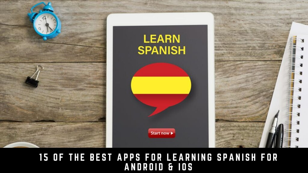 15 of the best apps for learning Spanish for Android & iOS