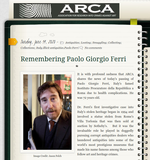 ROMA ARCHEOLOGICA & RESTAURO ARCHITETTURA 2020. Paolo Giorgio Ferri, Hunter of Looted Antiquities, Dies at 72 - A prosecutor in Italy, he dismantled multinational trafficking rings. NYT (20/06/2020), etc.
