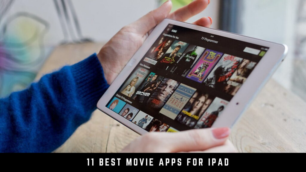 11 Best movie apps for iPad