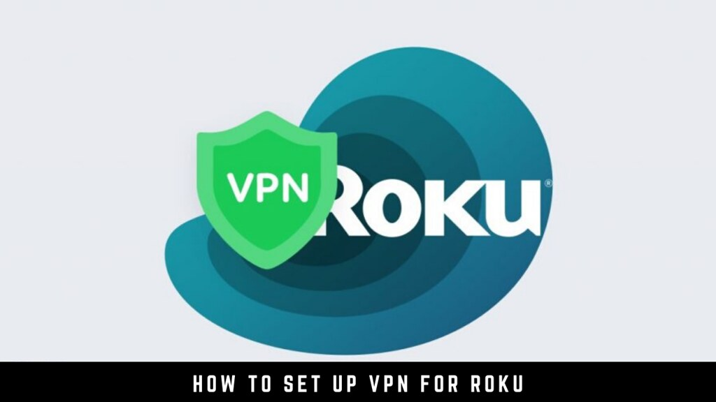 How to set up VPN for Roku
