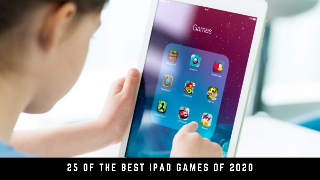 25 of the best iPad games of 2020