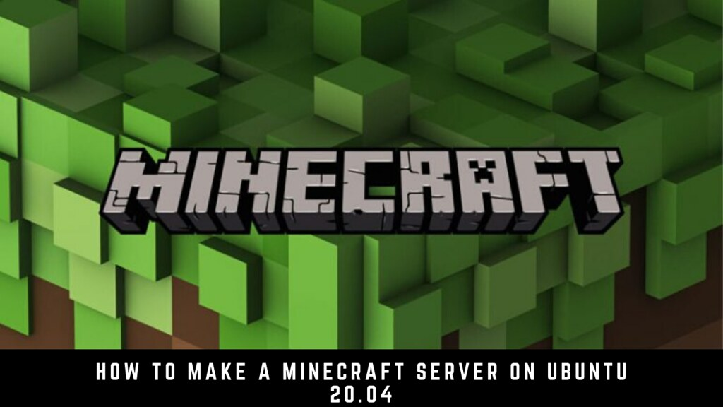 How to Make a Minecraft Server on Ubuntu 20.04