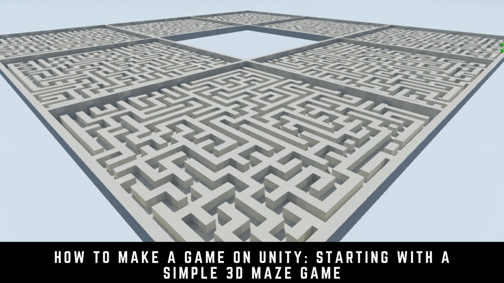 How to make a game on Unity: starting with a simple 3D maze game