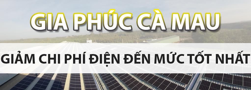 Công ty Điện Năng lượng mặt trời Cà Mau - GIA PHÚC 0913 267 397