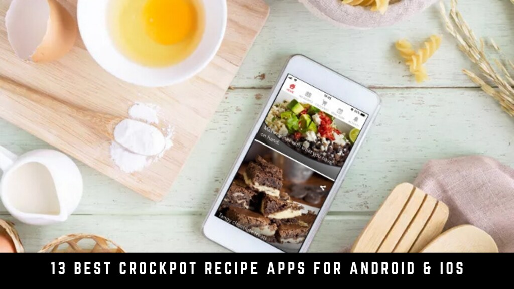 13 Best Crockpot recipe apps for Android & iOS