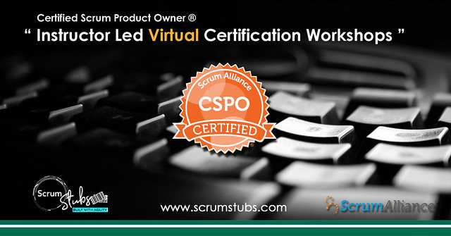 Certified Scrum Product Owner - CSPO| Virtual Instructor ( CST ) Led Workshop | Scrum Stubs |